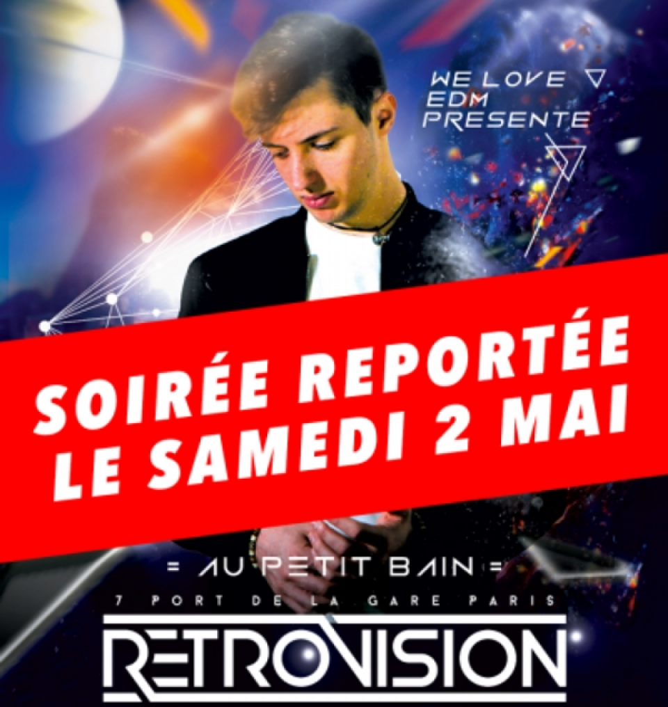 We Love EDM Opening Party w/ RetroVision – Samedi 2 Mai 2020