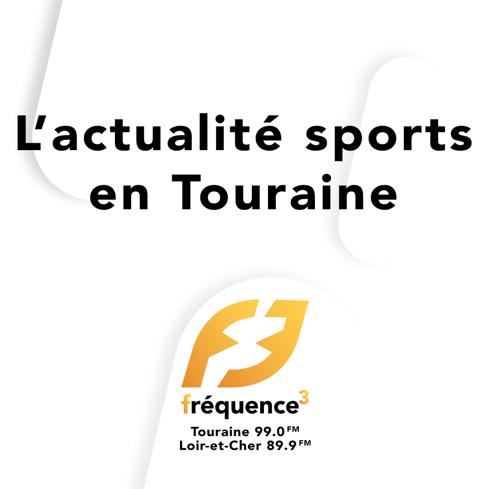 L'actualité sports en Touraine